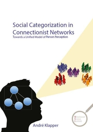 Social Categorization in Connectionist Networks Towards a Unified Model of Person Perception