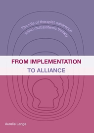 From implementation to alliance: The role of therapist adherence within Multisystemic Therapy