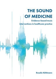 The Sound of Medicine Evidence-based music interventions in healthcare practice
