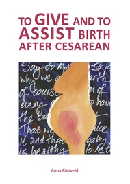 TO GIVE AND TO ASSIST BIRTH AFTER CESAREAN
