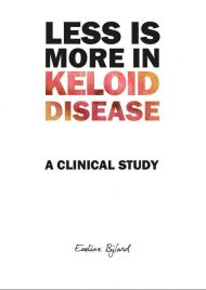 Less is More in Keloid Disease