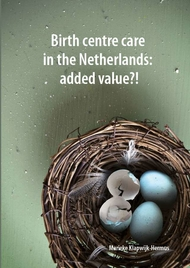 Birth centre care in the Netherlands: added value?!