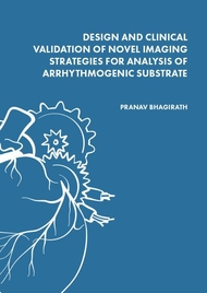 DESIGN AND CLINICAL VALIDATION OF NOVEL IMAGING STRATEGIES FOR ANALYSIS OF ARRHYTHMOGENIC SUBSTRATE