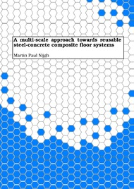 A multi-scale approach towards reusable steel-concrete composite floor systems