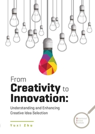 From Creativity to Innovation: Understanding and Enhancing Creative Idea Selection