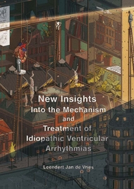 New Insights into the Mechanism and Treatment of Idiopathic Ventricular Arrhythmias